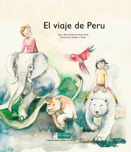El viaje de perú. Libros de medio ambiente para niños