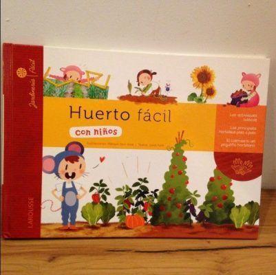 Huerto fácil. Libro para niños. Medio ambiente