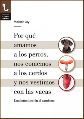 Melanie Joy. Veganismo-comemos-cerdos